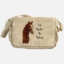 Id Rather Be Riding! Horse Messenger Bag