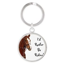 Id Rather Be Riding! Horse Round Keychain