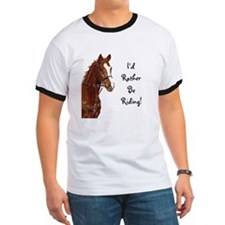 Id Rather Be Riding! Horse T