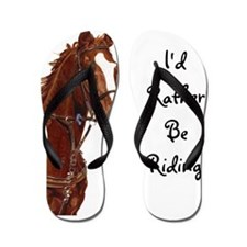 Id Rather Be Riding! Horse Flip Flops