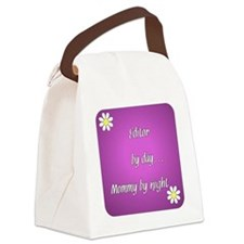 Editor by day Mommy by night Canvas Lunch Bag