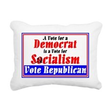 A Vote for a Democrat is Rectangular Canvas Pillow