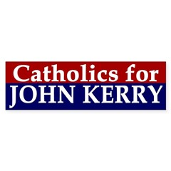 Catholics for John Kerry (bumper sticker)