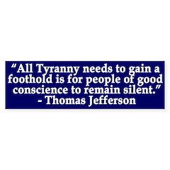 All Tyranny Needs (bumper sticker)