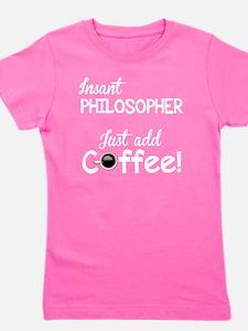 Instant Philosopher, Just Add Coffee Girl's Tee