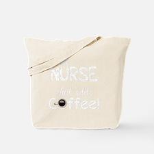 Instant Nurse, Just Add Coffee Tote Bag