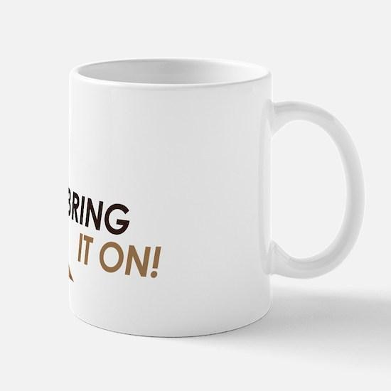 Bring It On Dachshund Mug
