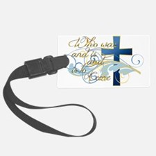 Who was and is and is to come Luggage Tag