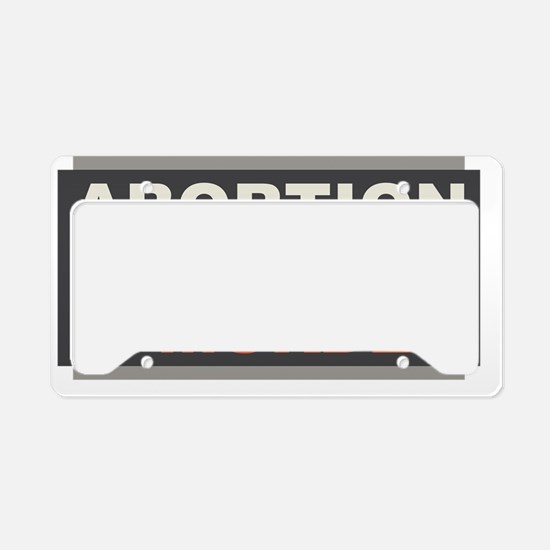 Abortion Is Murder License Plate Holder