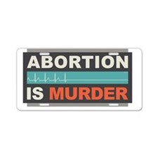 Abortion Is Murder Aluminum License Plate