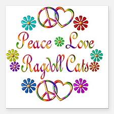 "Peace Love Ragdoll Cats Square Car Magnet 3"" x 3"""