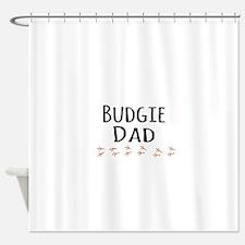 Budgie Dad Shower Curtain