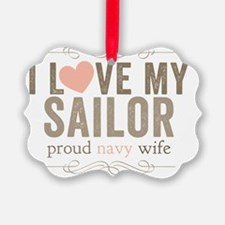 I Love my Sailor Proud Navy Wife Ornament