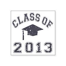 "Class Of 2013 Graduation Square Sticker 3"" x 3"""