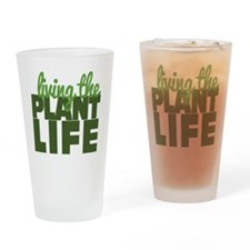 Living The Plant Life Drinking Glass