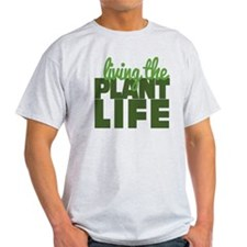 Living The Plant Life T-Shirt