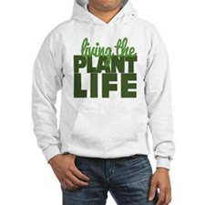 Living The Plant Life Hoodie
