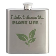 I Didnt Choose The Plant Life Flask