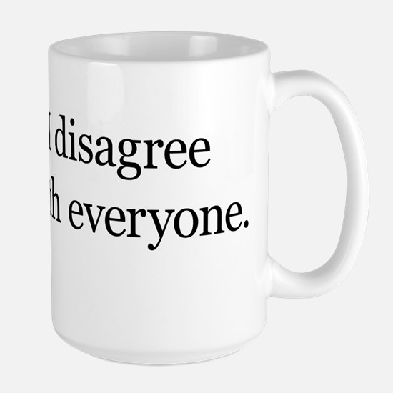 I Disagree with Everyone Large Mug