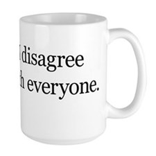 I Disagree with Everyone Mug