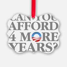 Can You Afford 4 More Years? Ornament