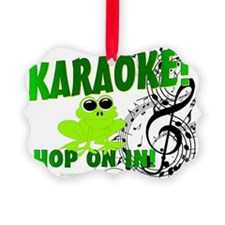 Karaoke!  Hop On In! Ornament