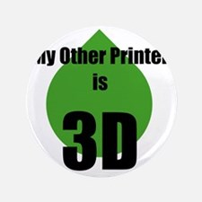"My Other Printer is 3D 3.5"" Button"