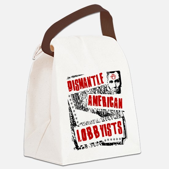 Dismantle American Lobbysists Canvas Lunch Bag