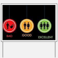 Bad, Good, Excellent, Humor, Yard Sign