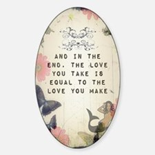 Vintage_Chick The Love You Make Decal