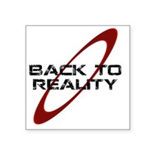"""Back To Reality Square Sticker 3"""" x 3"""""""