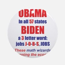 OBAMA IN ALL 57 STATES Round Ornament