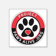 "Project Paws Alive Square Sticker 3"" x 3"""