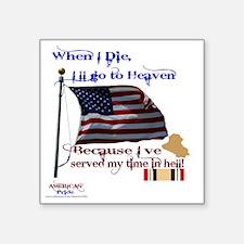 """When I Die... Iraq Square Sticker 3"""" x 3"""""""
