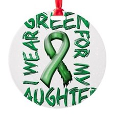 I Wear Green for my Daughter Ornament