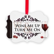 Wine Me Up and Turn Me On Ornament