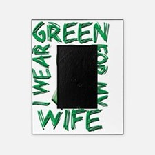I Wear Green for my Wife Picture Frame