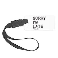 Sorry I'm Late Luggage Tag