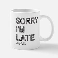 Sorry I'm Late Mug