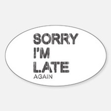 Sorry I'm Late Decal