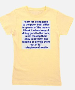 I AM FOR DOING GOOD TO THE POOR... Girl's Tee