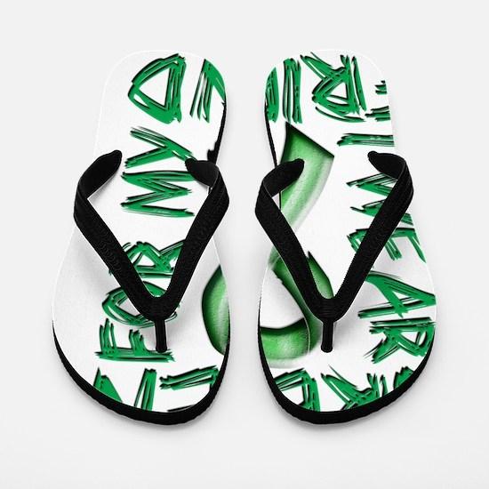 I Wear Green for my Friend Flip Flops
