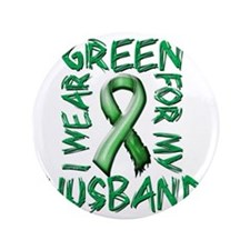 "I Wear Green for my Husband 3.5"" Button"