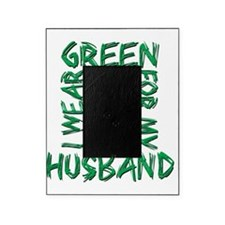 I Wear Green for my Husband Picture Frame
