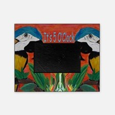 Its 5 OClock Parrots Picture Frame