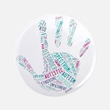"""Autism Awareness - Talk To The Hand 3.5"""" Button"""