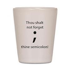 Thou shalt not forget thine semicolon! Shot Glass