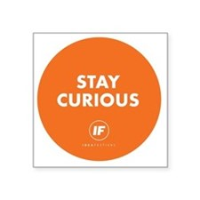 "2012 Stay Curious Round Square Sticker 3"" x 3"""