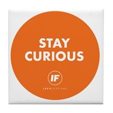 2012 Stay Curious Round Tile Coaster