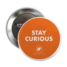 """2012 Stay Curious Round 2.25"""" Button"""